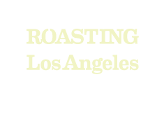 Roasting in Los Angeles since 1967